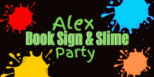 Alex Sign and Slime Party
