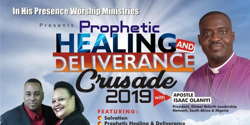 Prophetic Healing and Deliverance Crusade
