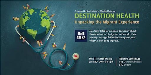 UofT Talks Presents Destination Health: Unpacking the Migrant Experience