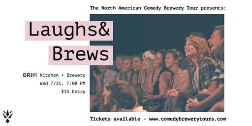 The North American Comedy Brewery Tour at BRIM Kitchen + Brewery