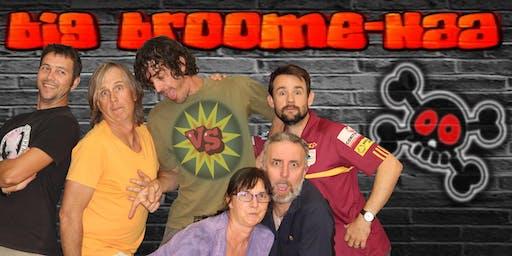 The Big Broome Haa August Show!