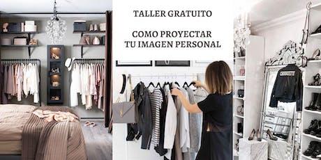 """Taller gratuito """"COMO PROYECTAR TU IMAGEN PERSONAL"""" entradas"""