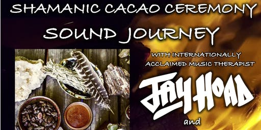 Shamanic Cacao Ceremony Sound Journey