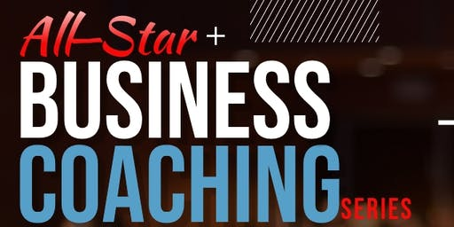 """""""ALL-STAR"""" BUSINESS COACHING SERIES"""