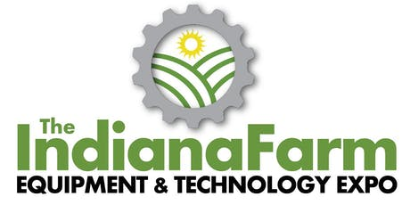 2019 INDIANA FARM EQUIPMENT AND TECHNOLOGY EXPO tickets
