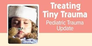 Treating Tiny Trauma: Pediatric Trauma Update -...