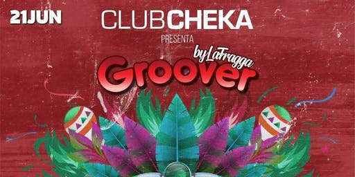 GROOVER by LAFRAGGA - Club Cheka