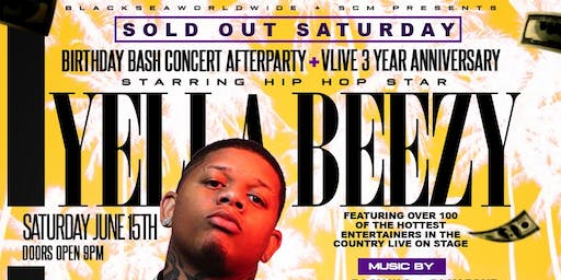 YELLA BEEZY LIVE - THIS SATURDAY @ V-LIVE ATL - FREE ENTRY VIP LIST