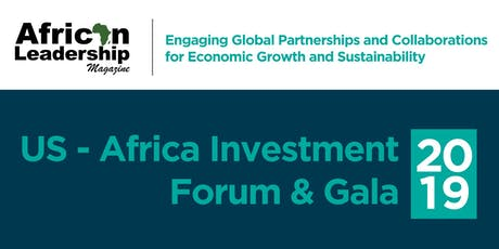 The U.S. - Africa Investment Forum & Gala 2019 tickets