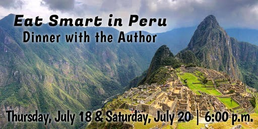 Eat Smart in Peru | Dinner with the Author