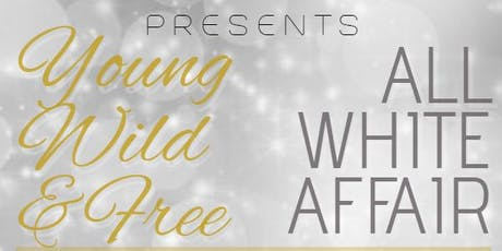 Young, Wild, and Free: All White Affair tickets