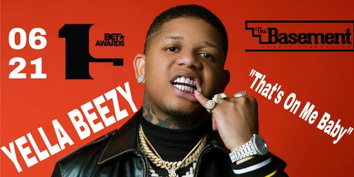 YELLA BEEZY  @The Basement Pomona 21+