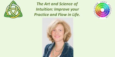 The Art and Science of   Intuition: Improve your Practice and Flow in Life