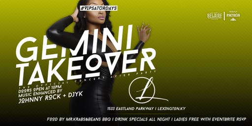 #VIPSATURDAYS Gemini Takeover - Lexington