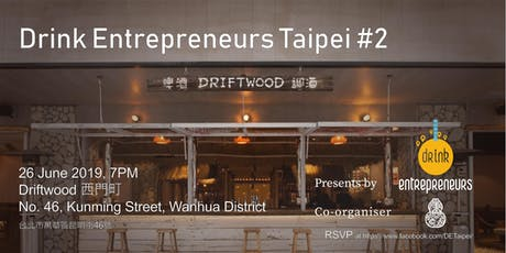 Drink Entrepreneurs Taipei #2 tickets