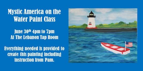 Paint Class - Mystic America On the Water! tickets