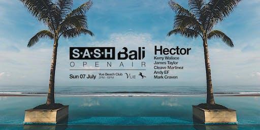 ★ SASH BALI OPEN AIR ★ Hector ★