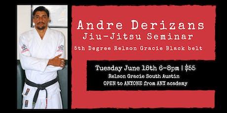 Andre Derizans Jiu Jitsu Seminar - $55 paid @ the Seminar tickets