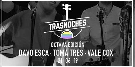Trasnoches Edición 8 tickets