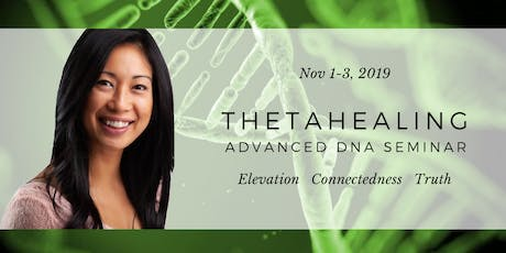 ThetaHealing Advanced DNA Seminar - Nov 2019 tickets