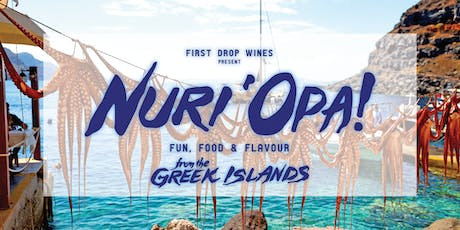 Nuri'Opa '19 - First Drop's Big Fat Greek Party tickets