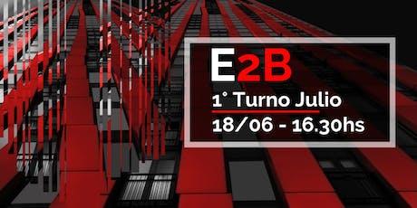 E2B   Primer Turno Julio entradas