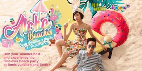 Bugis Junction X Bugis+ Aloha Beaches tickets