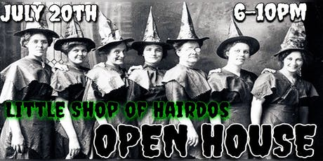 Little Shop of Hairdos Open House tickets
