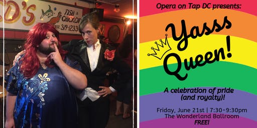 Opera on Tap DC presents Yasss Queen!