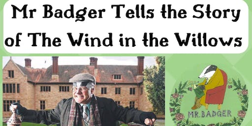 July Holidays: Kapunda: Mr Badger Tells the Story: The Wind in the Willows