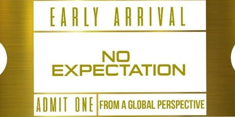 "Early Arrival Global ""The Party With No Expectations"" tickets"