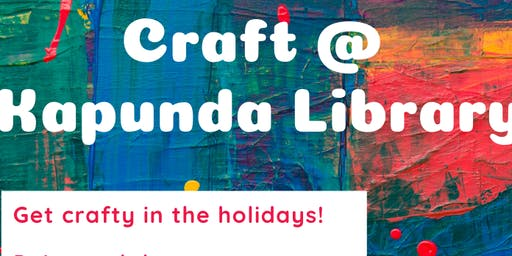 July Holidays: Craft @ Kapunda Library