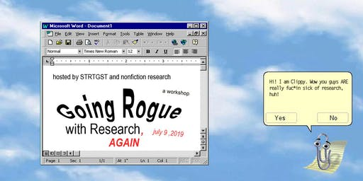 WORKSHOP: Going Rogue with Research, AGAIN