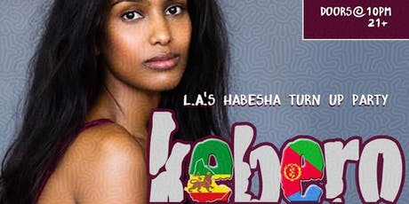 KEBERO!  LA's Monthly Habesha Turn Up Party tickets