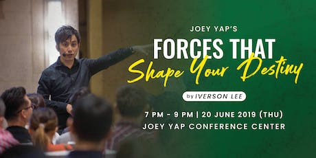 Joey Yap's Forces That Shape Your Destiny By Iverson Lee tickets