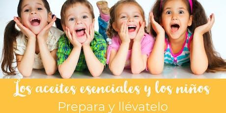 Los aceites esenciales y los niños - Prepara y llévatelo  tickets