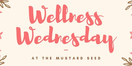 Wellness Wednesday at The Mustard Seed tickets