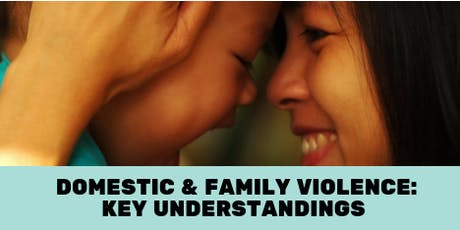 Domestic and Family Violence: Key Understandings tickets