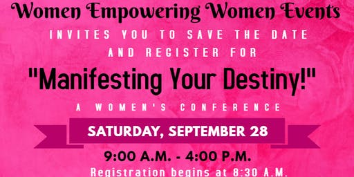 "Women Empowering Women - Los Angeles presents ""Manifesting Your Destiny!"""