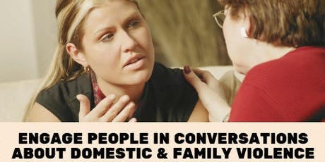 Engage People in Conversations about Domestic and Family Violence tickets