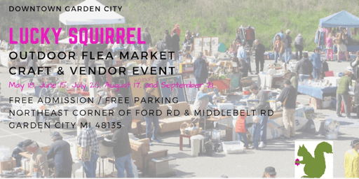 Lucky Squirrel Flea Market, Craft & Vendor Event  - May 18
