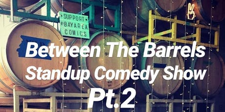Between The Barrels Stand-up Comedy Show 2 tickets