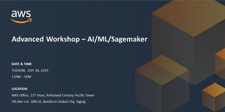 AWS Advanced Workshop - AI/ML/Sagemaker - July 30, 2019 tickets