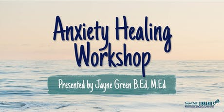 Anxiety Healing Workshop presented by Jayne Green - Hervey Bay Library tickets