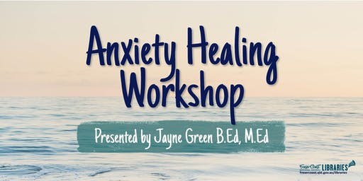 Anxiety Healing Workshop presented by Jayne Green - Hervey Bay Library
