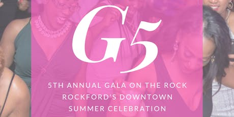 Gala On The Rock - G5 Rockford's Downtown Summer Celebration tickets