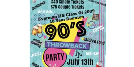 EVERMAN HS C/O 2009 10 YEAR REUNION 90s PARTY tickets