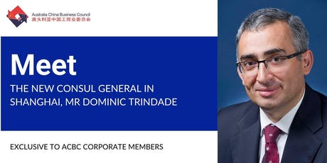 MEET THE NEW CONSUL GENERAL IN SHANGHAI, MR DOMINIC TRINDADE tickets