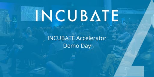 INCUBATE Startup Accelerator Demo Day - Class 14