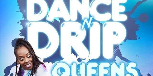 Dance N Drip: Queens